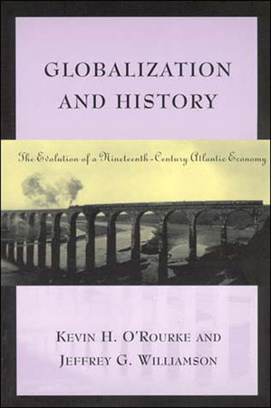 Globalization and History by Kevin H. O'Rourke and Jeffrey G. Williamson