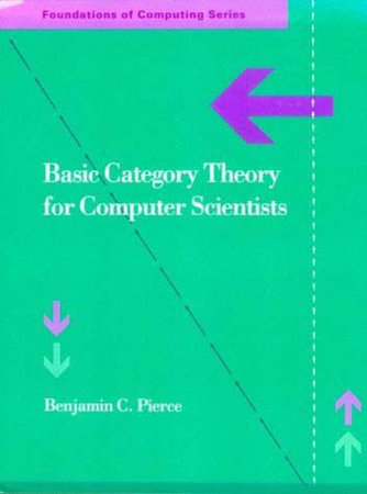 Basic Category Theory for Computer Scientists by Benjamin C. Pierce