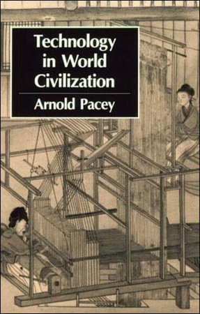 Technology in World Civilization by Arnold Pacey
