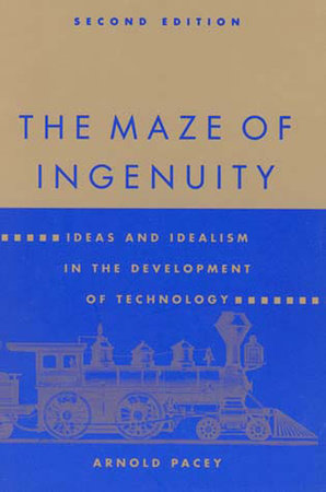The Maze of Ingenuity, second edition by Arnold Pacey