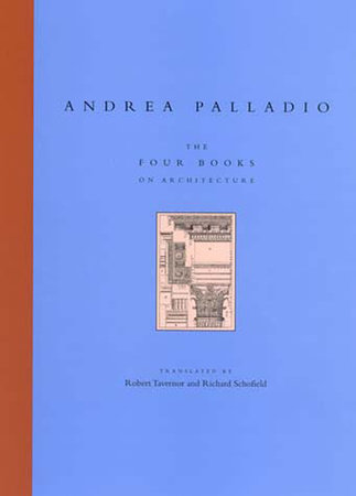 The Four Books on Architecture by Andrea Palladio