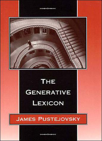 The Generative Lexicon by James Pustejovsky