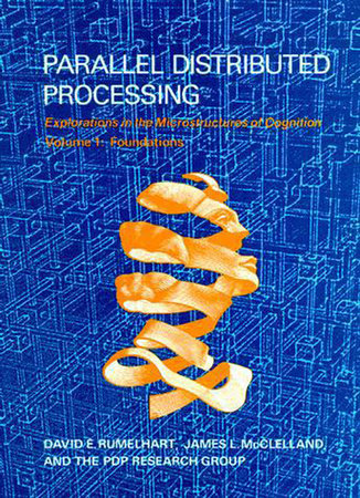 Parallel Distributed Processing, Volume 1 by David E. Rumelhart, James L. Mcclelland and PDP Research Group