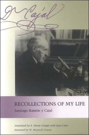 Recollections of My Life by Santiago Ramon Y Cajal