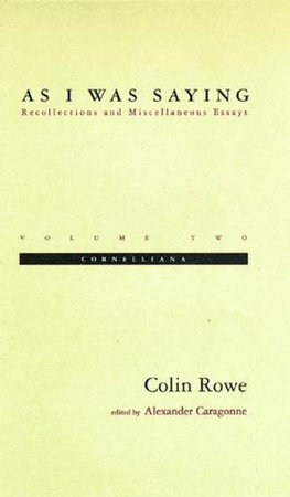 As I Was Saying, Volume 2 by Colin Rowe