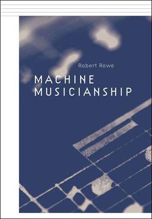 Machine Musicianship by Robert Rowe