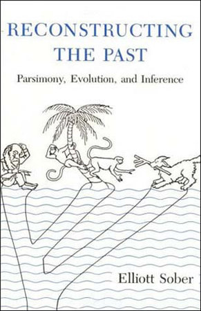 Reconstructing the Past by Elliott Sober