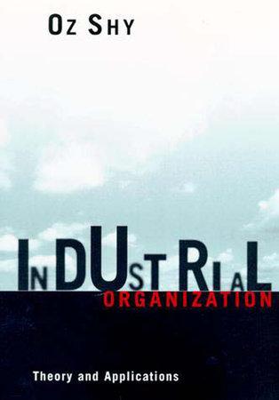 Industrial Organization by Oz Shy