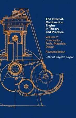 Internal Combustion Engine in Theory and Practice, second edition, revised, Volume 2 by Charles Fayette Taylor