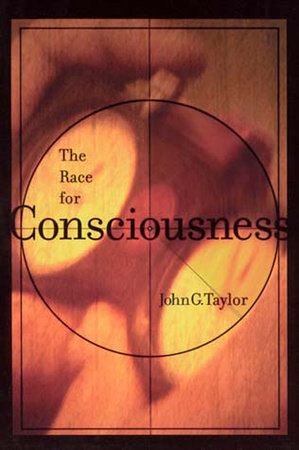 The Race for Consciousness by John G. Taylor