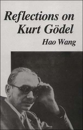 Reflections on Kurt Gödel by Hao Wang