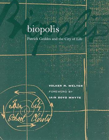 Biopolis by Volker M. Welter