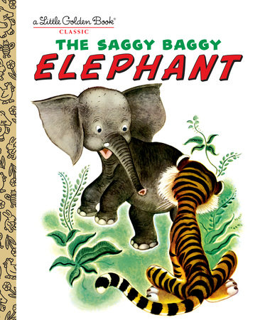 The Saggy Baggy Elephant by Golden Books and Byron Jackson