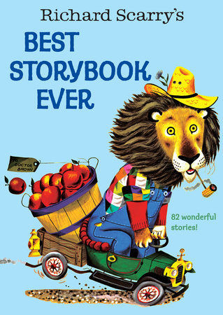 Richard Scarry's Best Storybook Ever by