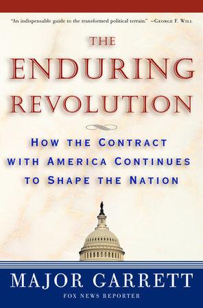 The Enduring Revolution by Major Garrett