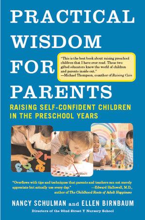 Practical Wisdom for Parents by Nancy Schulman and Ellen Birnbaum