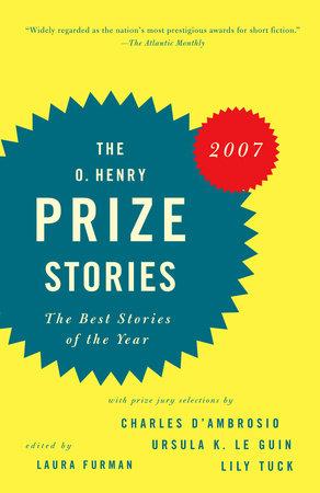 O. Henry Prize Stories 2007