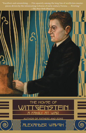 The House of Wittgenstein by Alexander Waugh