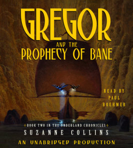 The Underland Chronicles Book Two: Gregor and the Prophecy of Bane
