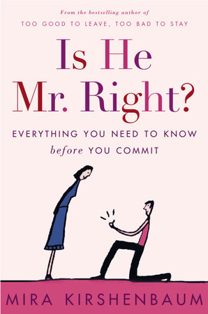Is He Mr. Right? by Mira Kirshenbaum