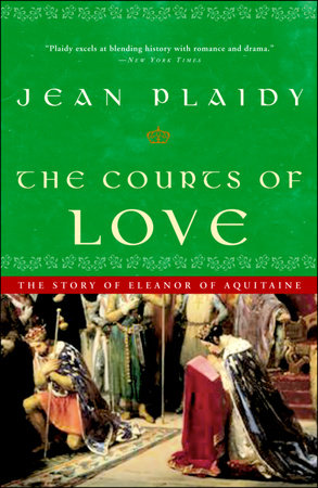 The Courts of Love by Jean Plaidy | PenguinRandomHouse com: Books