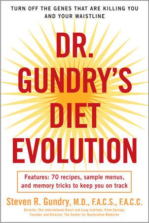 Dr. Gundry's Diet Evolution by Dr. Steven R. Gundry