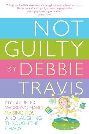 Not Guilty by Debbie Travis