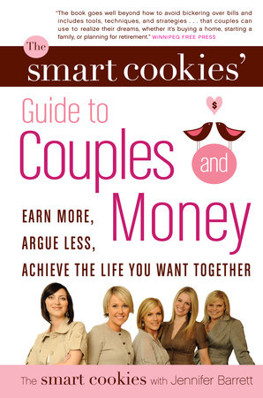 The Smart Cookies' Guide to Couples and Money by Andrea Baxter, Angela Self, Katie Dunsworth, Robyn Gunn and Sandra Hanna