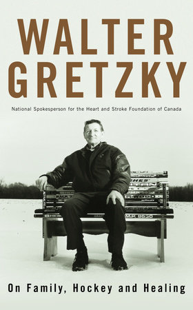 On Family, Hockey and Healing by Walter Gretzky