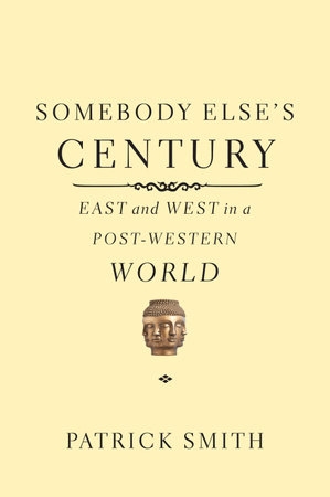 Somebody Else's Century by Patrick Smith