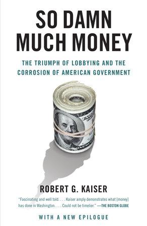 So Damn Much Money by Robert G. Kaiser