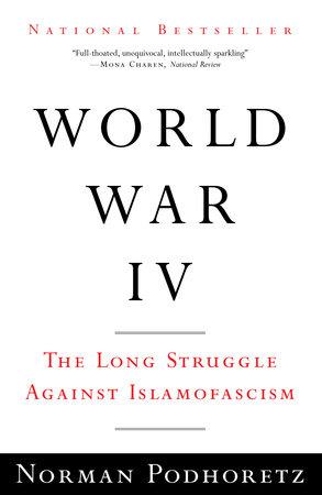 World War IV by Norman Podhoretz