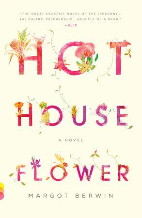 Hothouse Flower by Margot Berwin