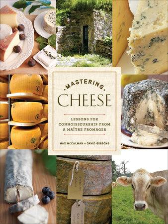 Mastering Cheese by Max McCalman and David Gibbons