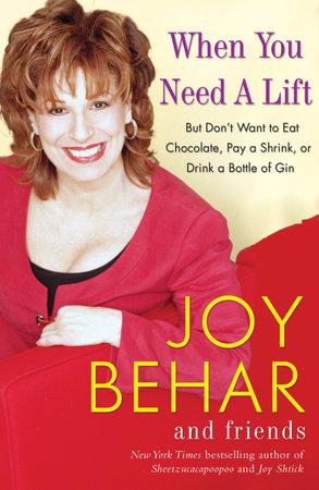 When You Need a Lift by Joy Behar