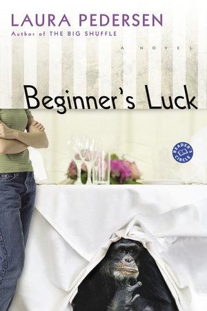 Beginner's Luck by Laura Pedersen