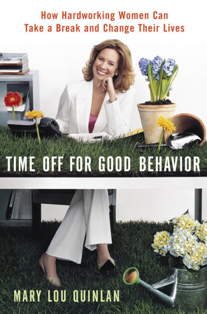 Time Off for Good Behavior by Mary Lou Quinlan