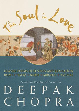 The Soul in Love by Deepak Chopra, M.D.