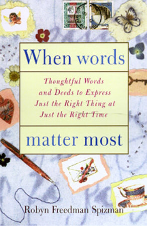 When Words Matter Most by Robyn Freedman Spizman