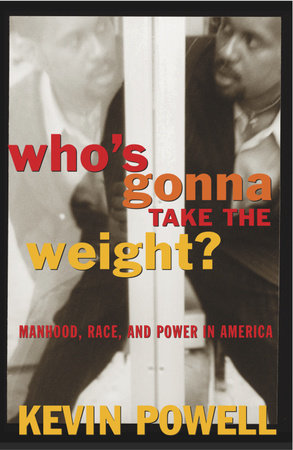 Who's Gonna Take the Weight? by Kevin Powell