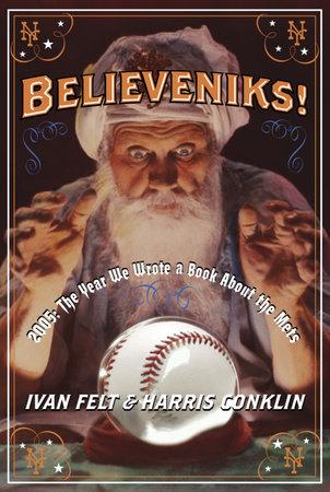 Believeniks! by Ivan Felt and Harris Conklin