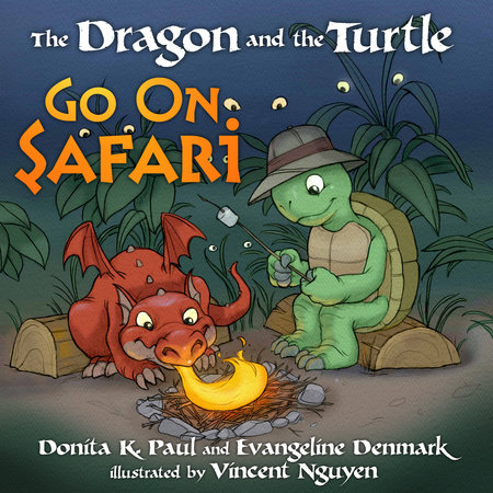 The Dragon and the Turtle Go on Safari by Donita K. Paul and Evangeline Denmark