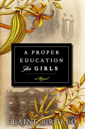A Proper Education for Girls by Elaine diRollo