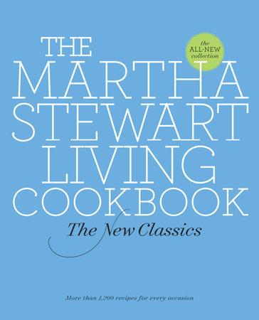 The Martha Stewart Living Cookbook: The Original Classics