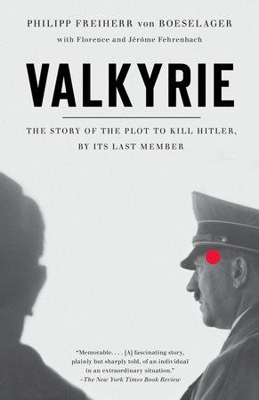 Valkyrie by Philip Freiherr Von Boeselager, Florence Fehrenbach and Jerome Fehrenbach