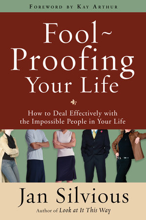 Foolproofing Your Life by Jan Silvious