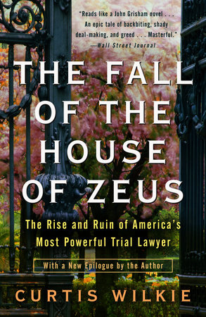 The Fall of the House of Zeus by Curtis Wilkie