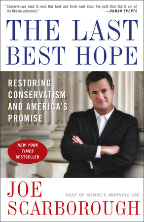 The Last Best Hope by Joe Scarborough