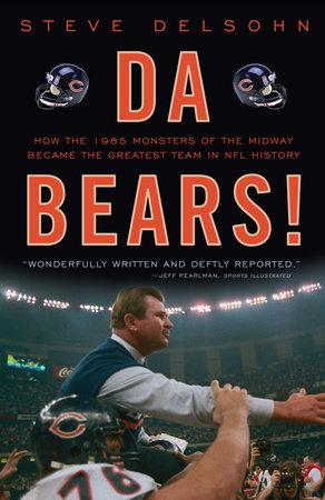 Da Bears! by Steve Delsohn