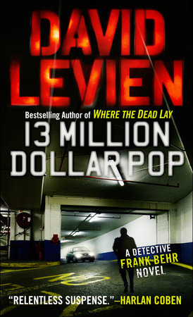 Thirteen Million Dollar Pop by David Levien